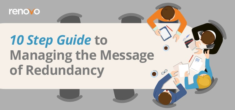10 Step Guide to Managing the Message of Redundancy